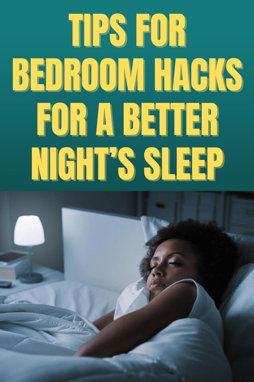 Tips for Bedroom Hacks for a Better Night's Sleep