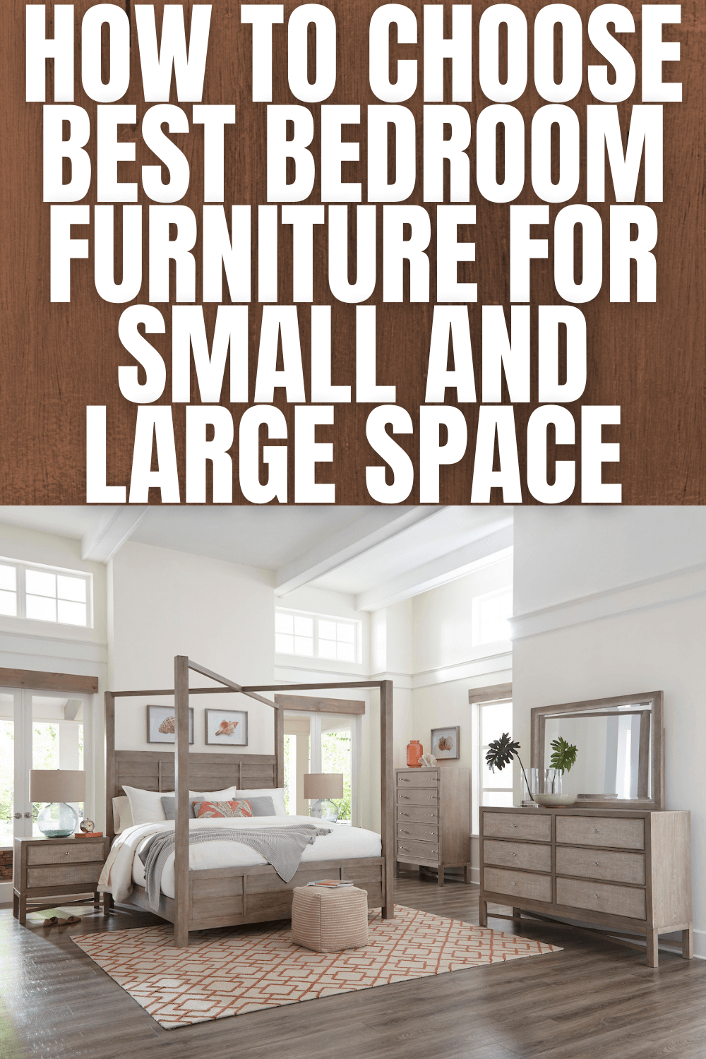 HOW TO CHOOSE BEST BEDROOM FURNITURE FOR SMALL AND LARGE SPACE