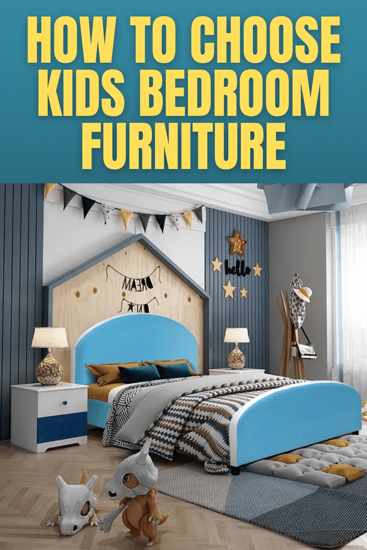 HOW TO CHOOSE KIDS BEDROOM FURNITURE