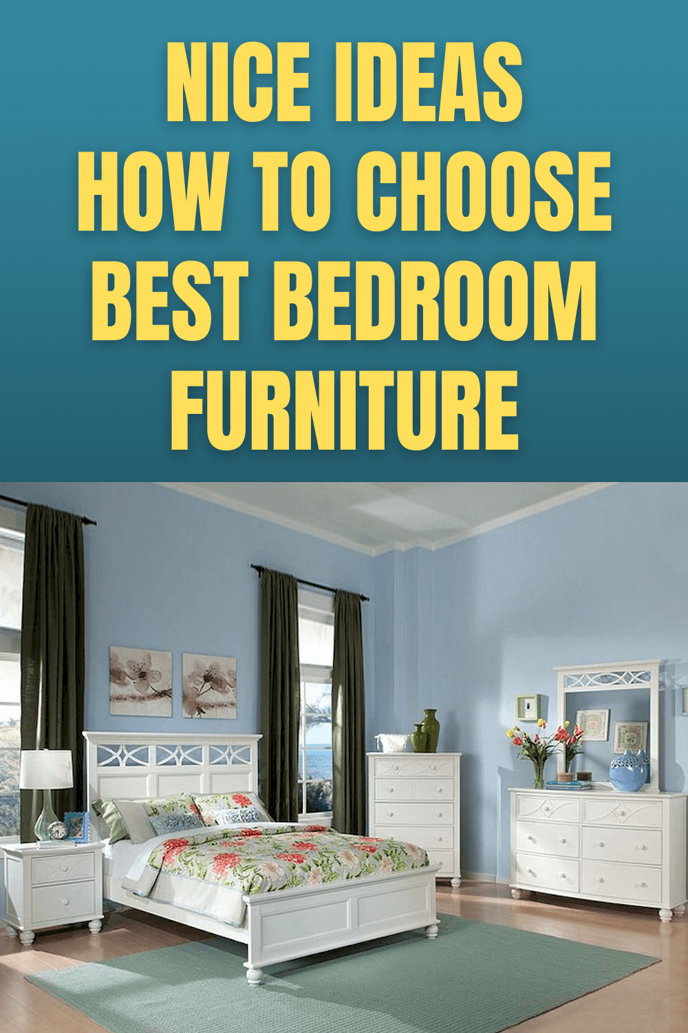 NICE IDEAS HOW TO CHOOSE BEST BEDROOM FURNITURE