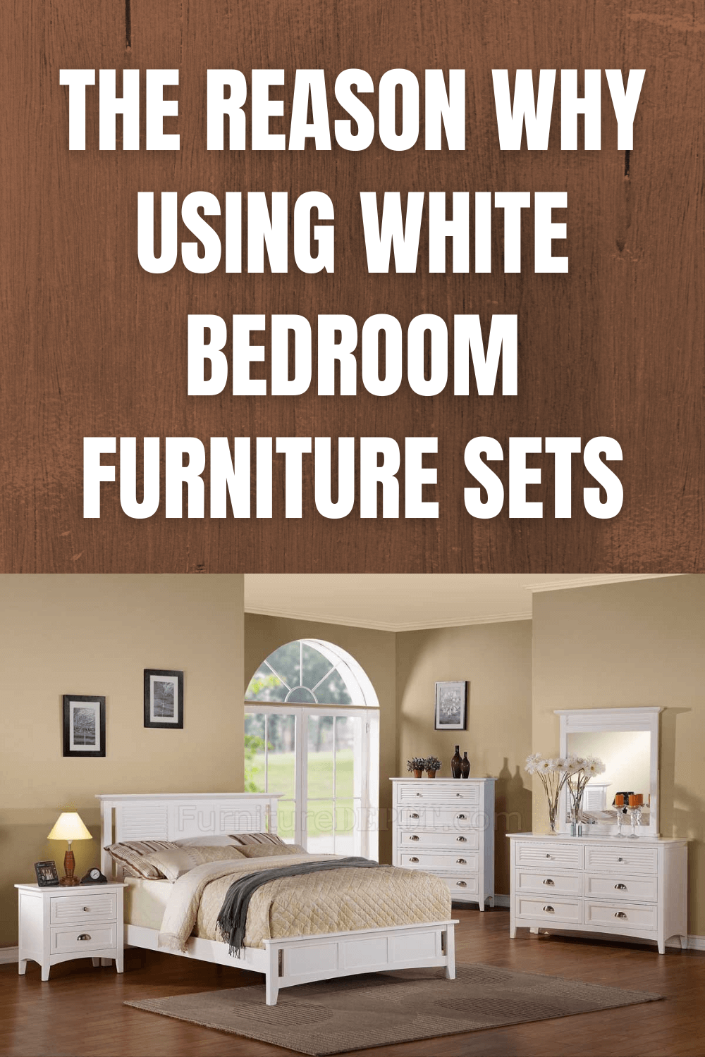 THE REASON WHY USING WHITE BEDROOM FURNITURE SETS