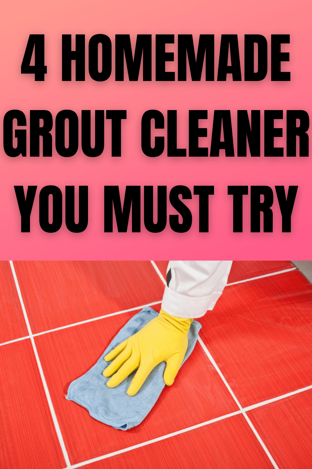 4 HOMEMADE GROUT CLEANER YOU MUST TRY