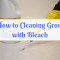 How to Cleaning Grout with Bleach