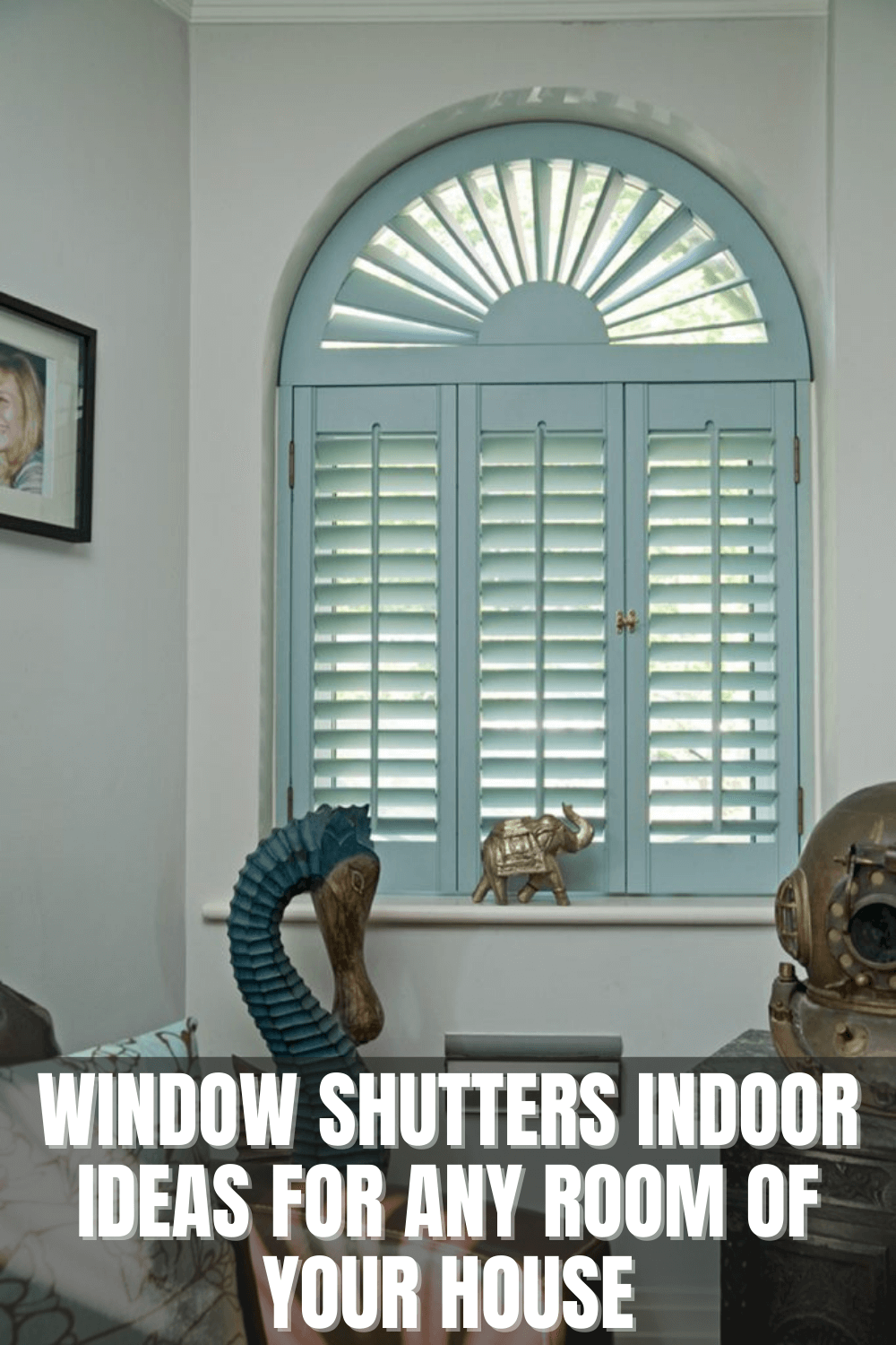 WINDOW SHUTTERS INDOOR IDEAS FOR ANY ROOM OF YOUR HOUSE