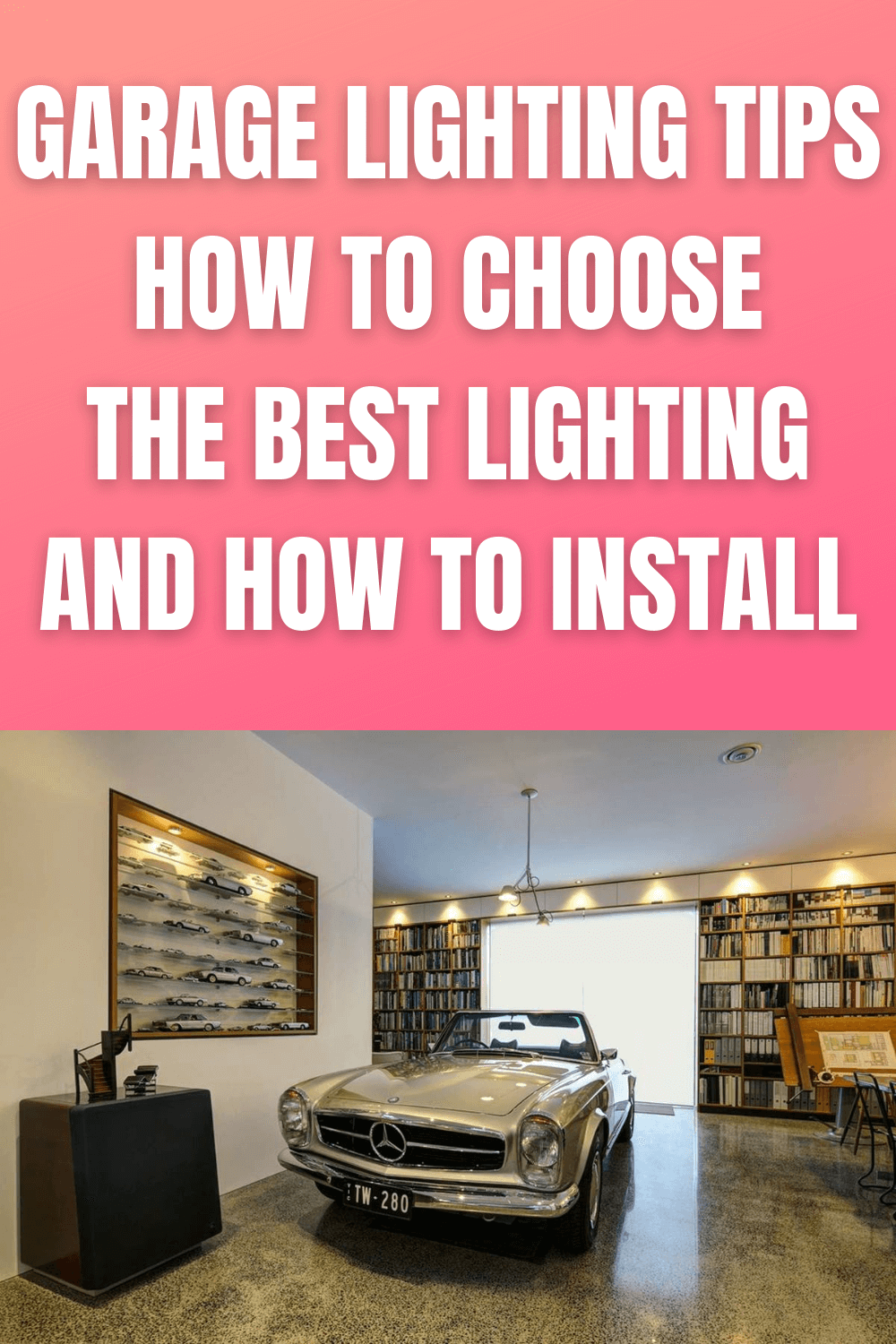 GARAGE LIGHTING TIPS HOW TO CHOOSE THE BEST LIGHTING AND HOW TO INSTALL