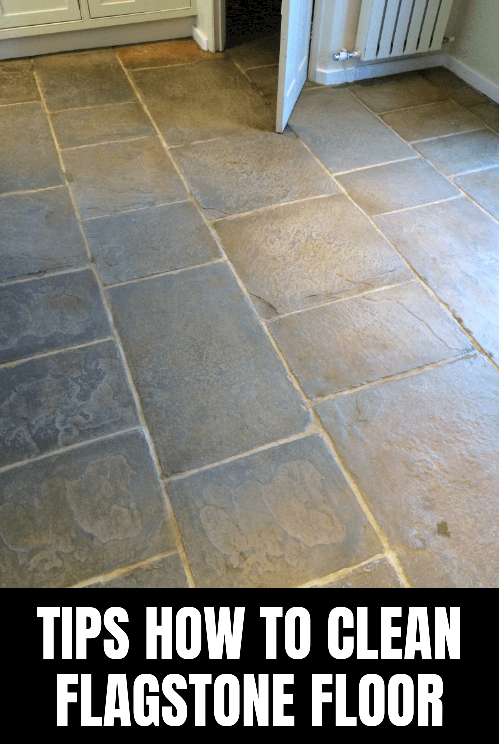 TIPS HOW TO CLEAN FLAGSTONE FLOOR