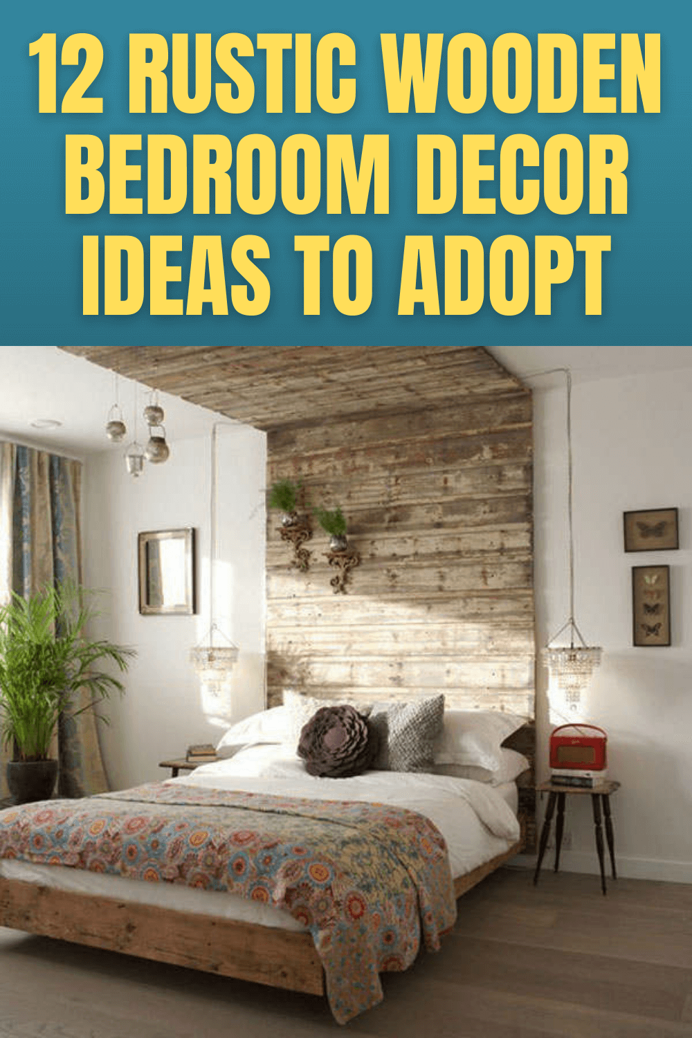 12 RUSTIC WOODEN BEDROOM DECOR IDEAS TO ADOPT