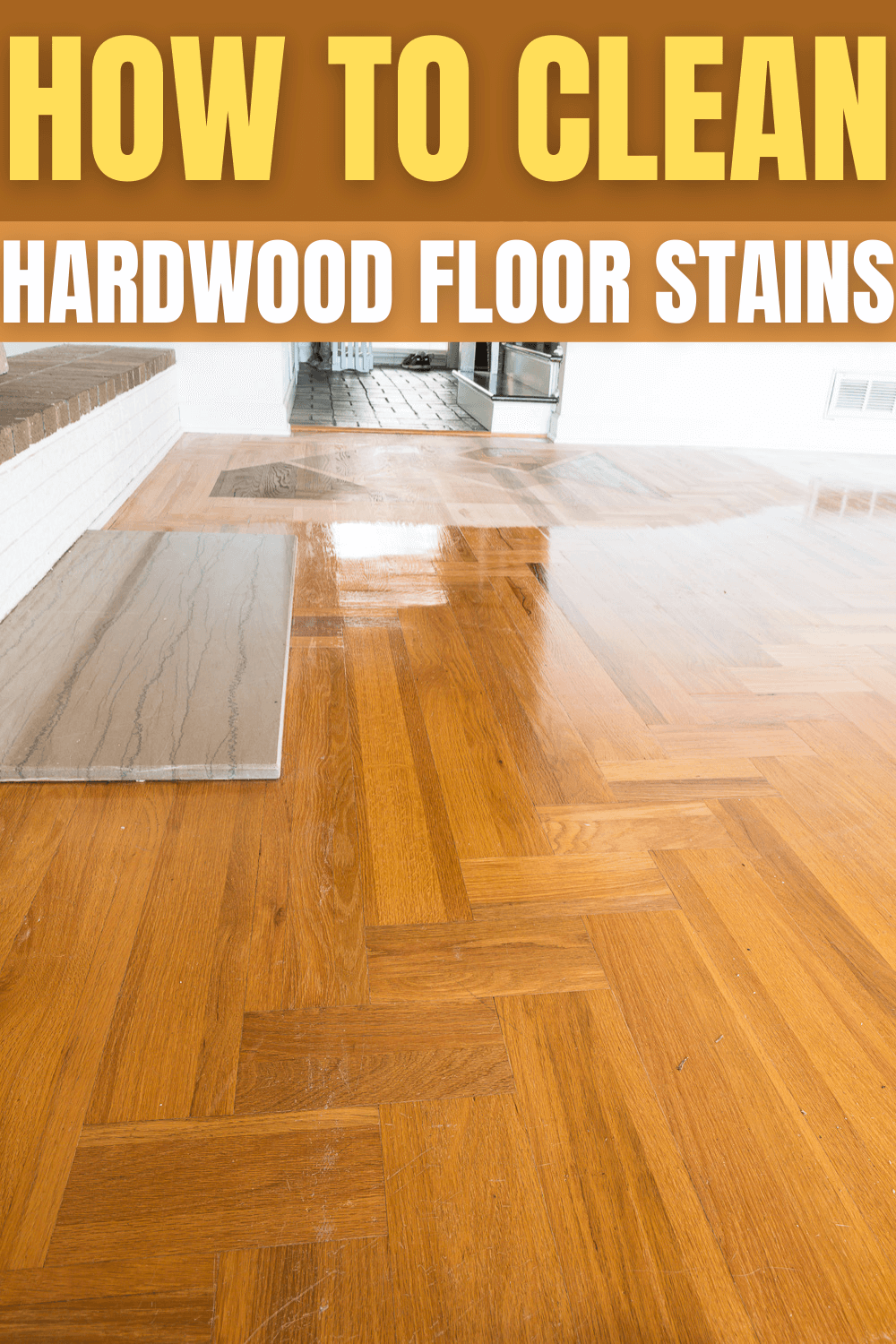 HOW TO CLEAN HARDWOOD FLOOR STAINS