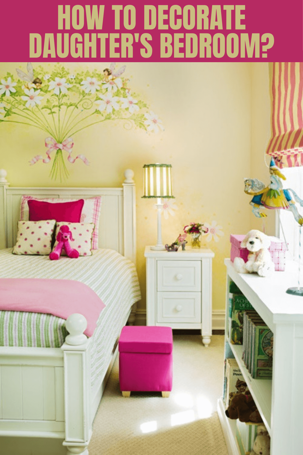 HOW TO DECORATE DAUGHTER'S BEDROOM