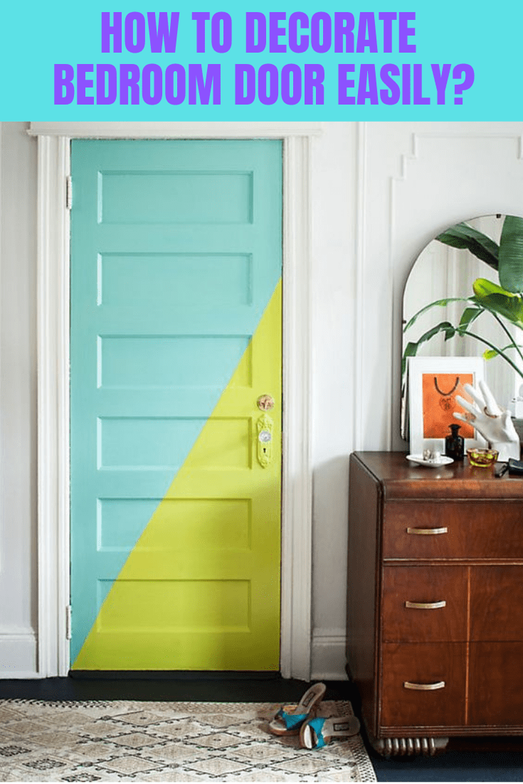 HOW TO DECORATE BEDROOM DOOR EASILY