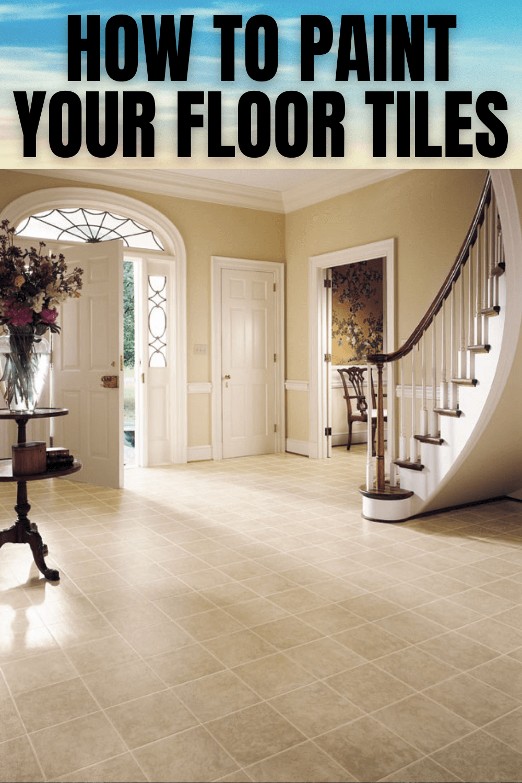HOW TO PAINT YOUR FLOOR TILES