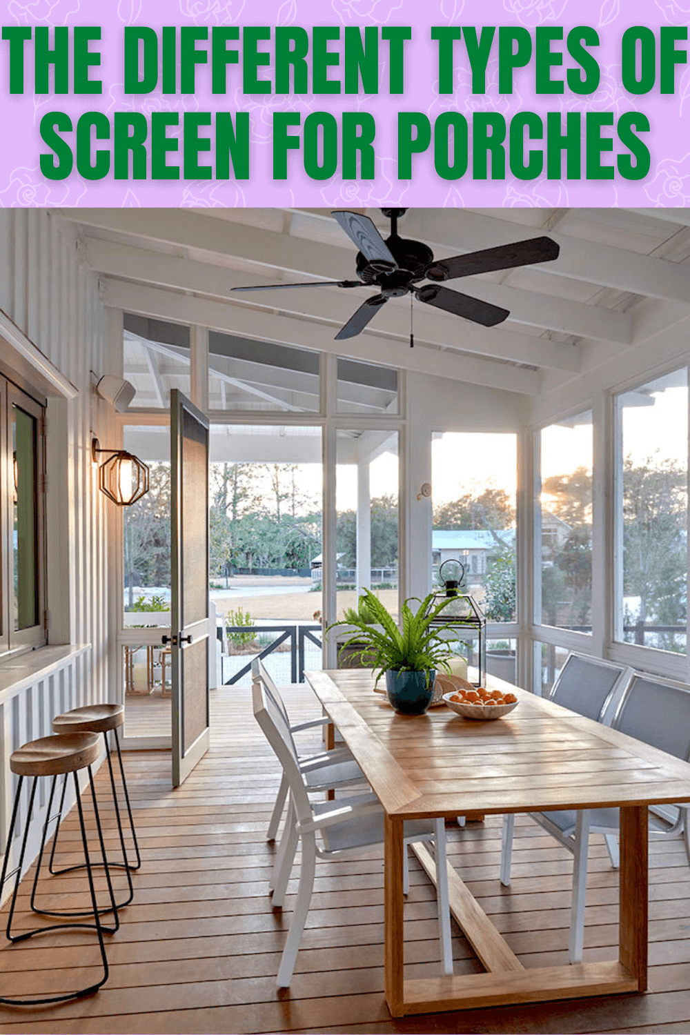 THE DIFFERENT TYPES OF SCREEN FOR PORCHES
