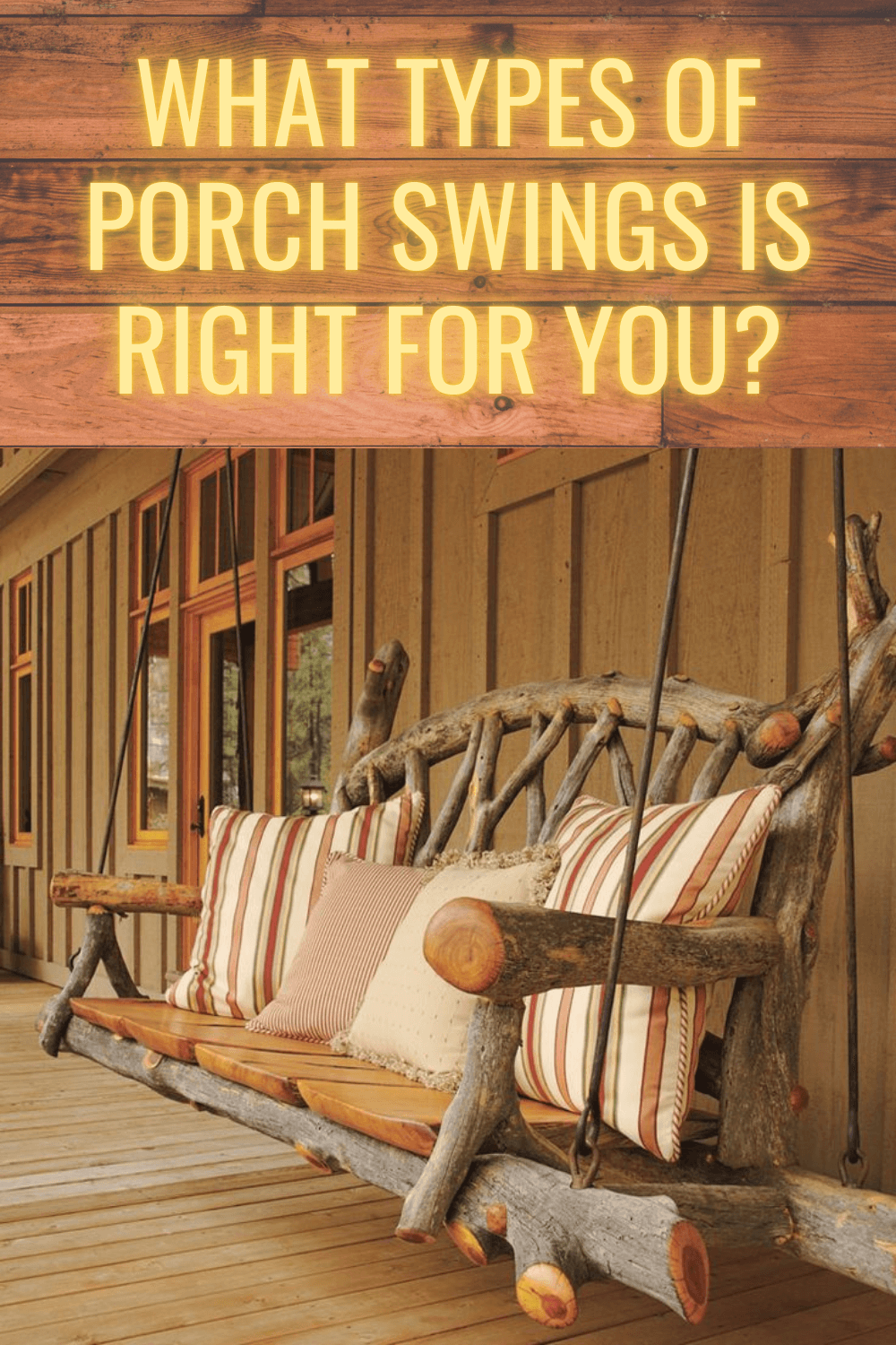 WHAT TYPES OF PORCH SWINGS IS RIGHT FOR YOU