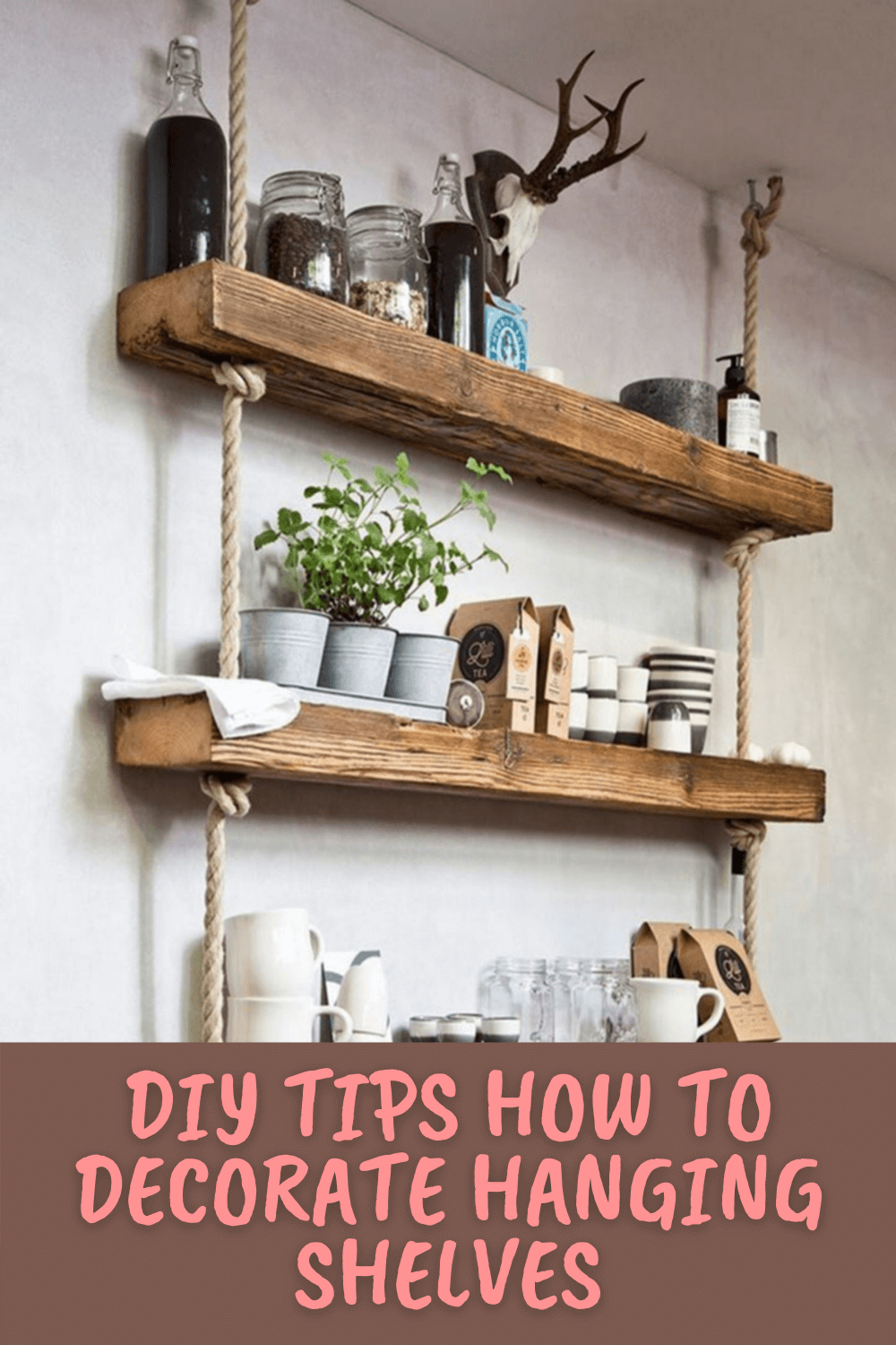 DIY TIPS HOW TO DECORATE HANGING SHELVES