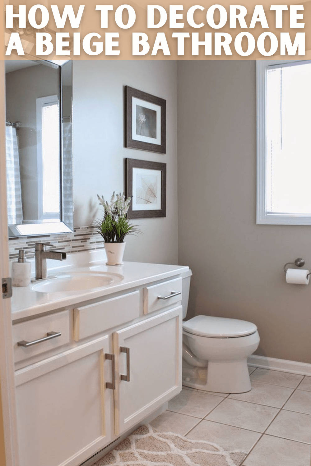 HOW TO DECORATE A BEIGE BATHROOM