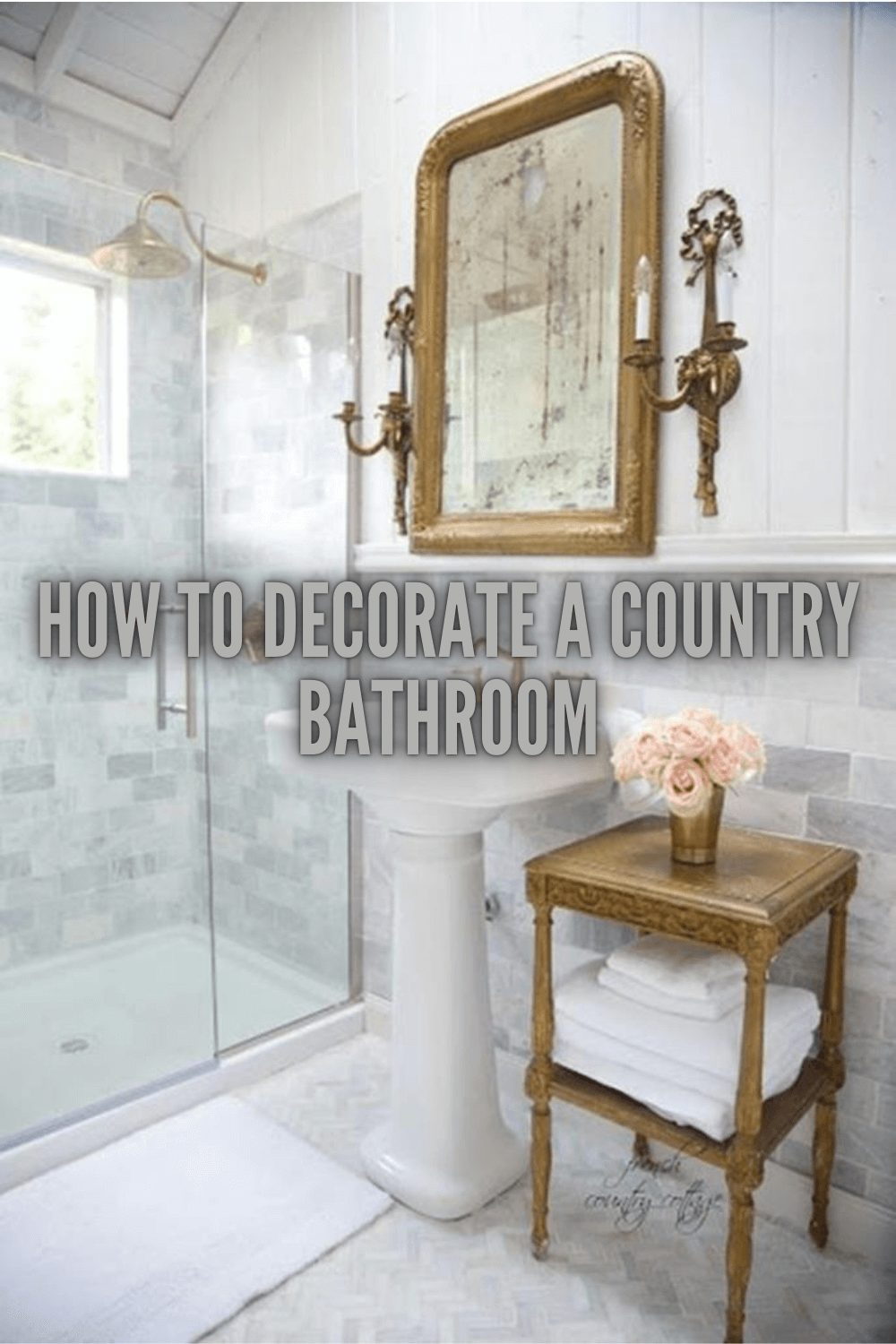 HOW TO DECORATE A COUNTRY BATHROOM