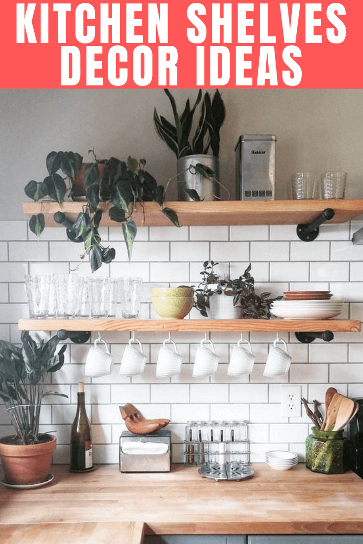 KITCHEN SHELVES DECOR IDEAS