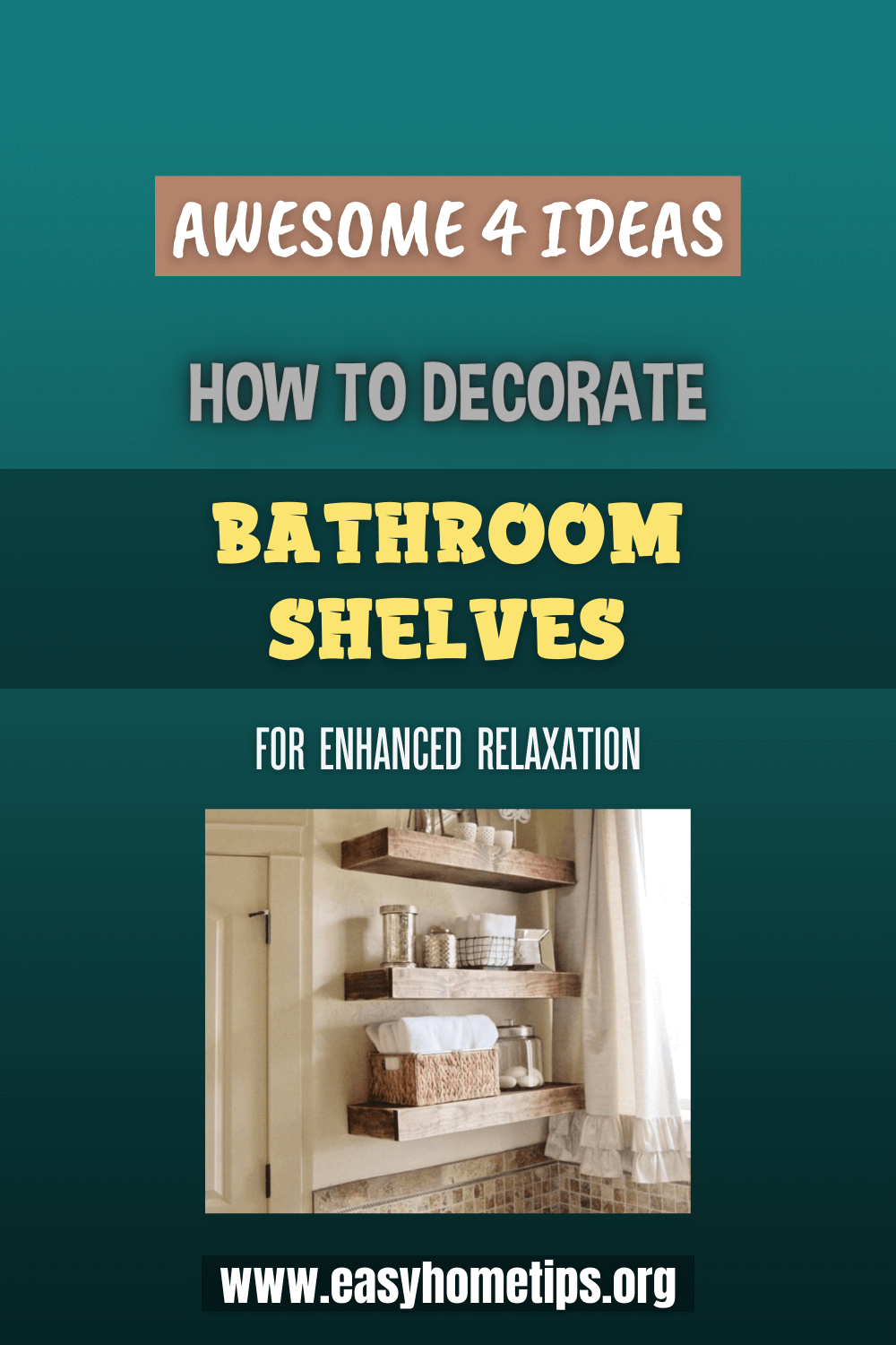AWESOME 4 IDEAS HOW TO DECORATE BATHROOM SHELVES FOR ENHANCED RELAXATION