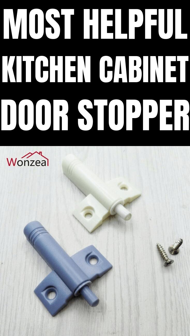 MOST HELPFUL KITCHEN CABINET DOOR STOPPER
