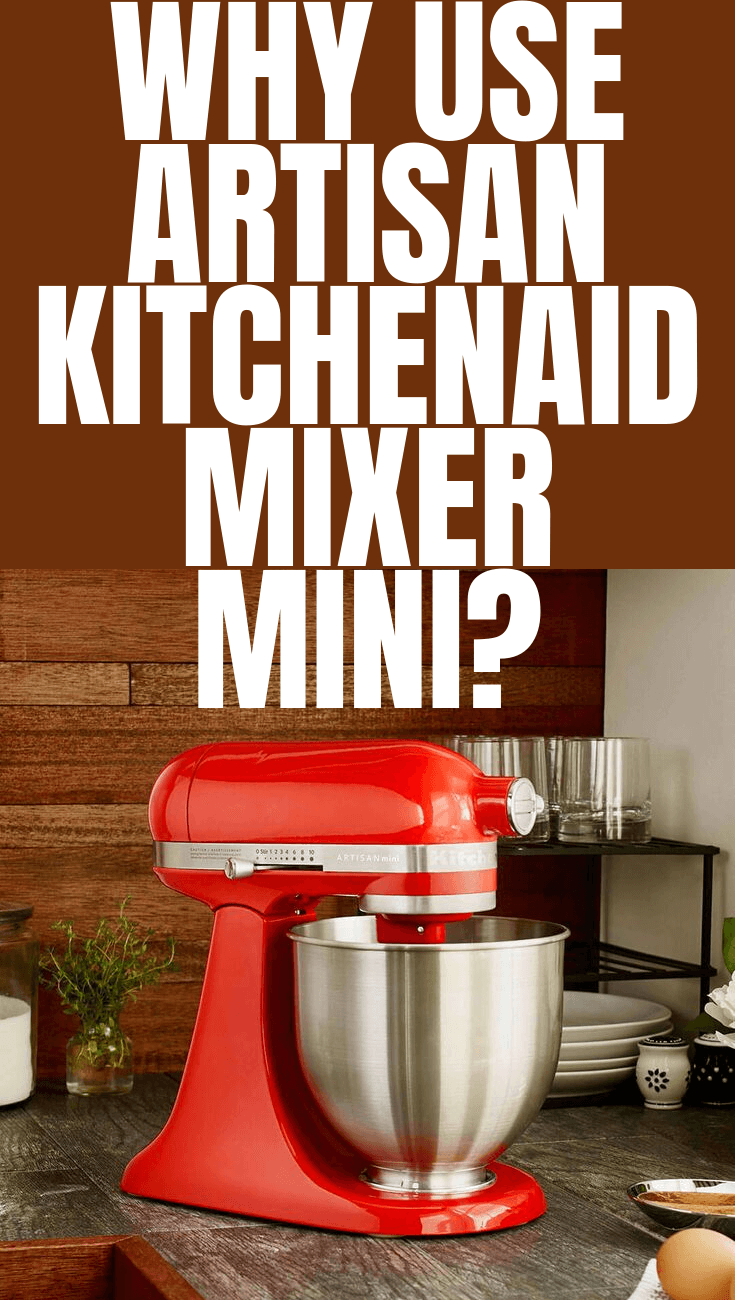WHY USE ARTISAN KITCHENAID MIXER MINI