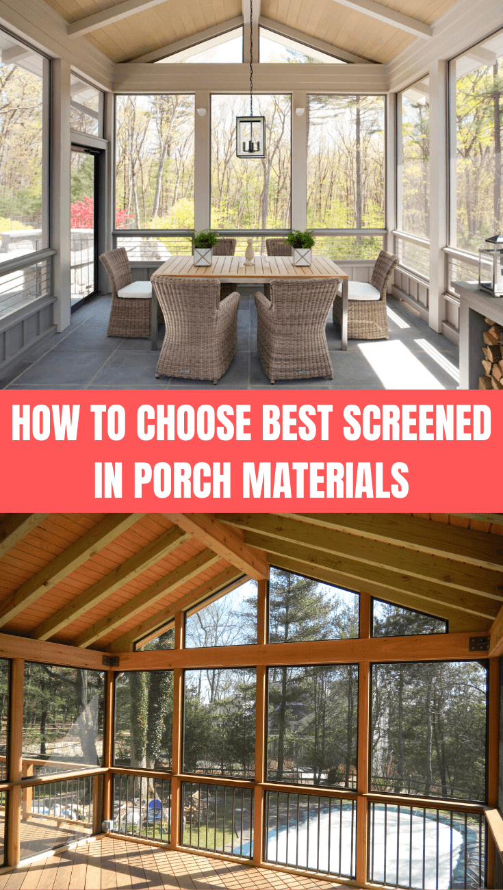 HOW TO CHOOSE BEST SCREENED IN PORCH MATERIALS