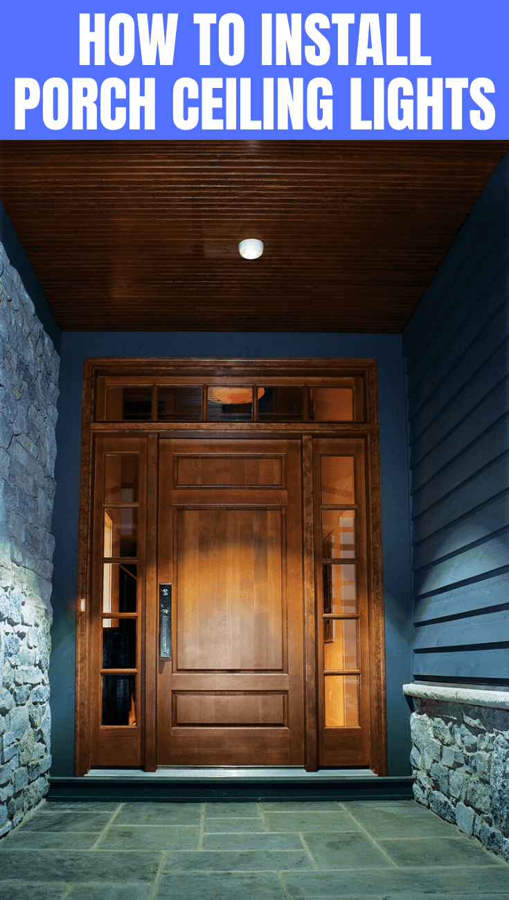 HOW TO INSTALL PORCH CEILING LIGHTS